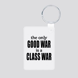 The Only Good War is a Class War Aluminum Photo Ke