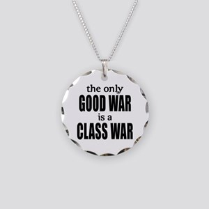 The Only Good War is a Class War Necklace Circle C