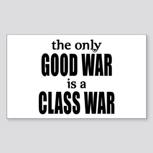 The Only Good War is a Class War Sticker (Rectangl