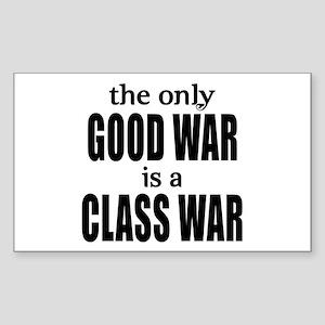 The Only Good War is a Class War Sticker (Rectangl