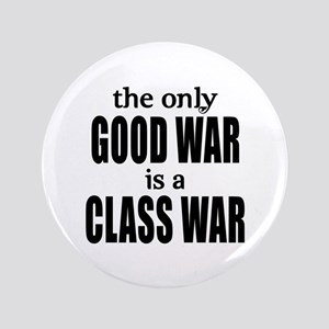 "The Only Good War is a Class War 3.5"" Button"