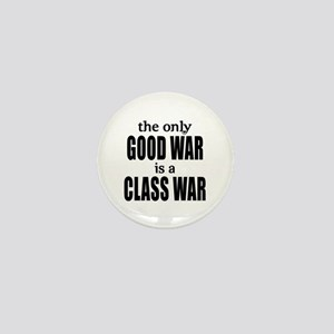 The Only Good War is a Class War Mini Button