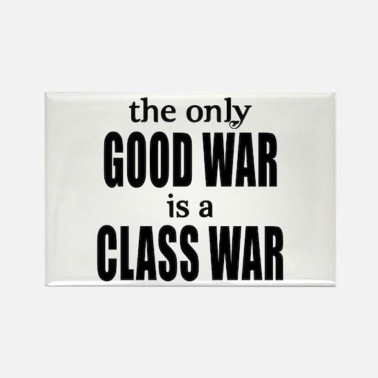 The Only Good War is a Class War Rectangle Magnet