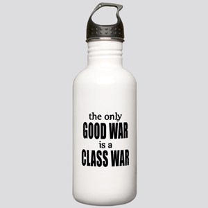 The Only Good War is a Class War Stainless Water B