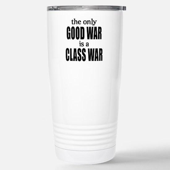 The Only Good War is a Class War Stainless Steel T