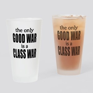 The Only Good War is a Class War Drinking Glass