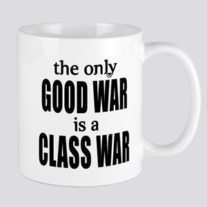 The Only Good War is a Class War Mug