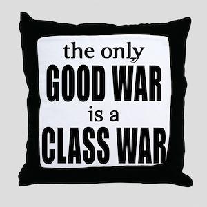 The Only Good War is a Class War Throw Pillow