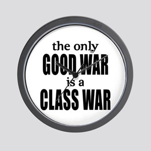 The Only Good War is a Class War Wall Clock