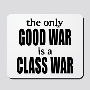 The Only Good War is a Class War Mousepad