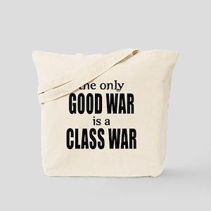 The Only Good War is a Class War Tote Bag