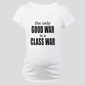 The Only Good War is a Class War Maternity T-Shirt