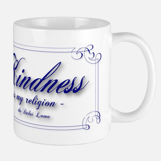 Unique My religion is kindness Mug