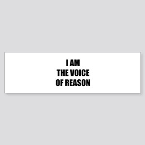 I am the voice of reason Sticker (Bumper)
