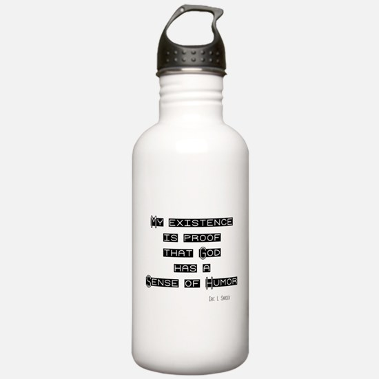 My Existence is proof God has Water Bottle