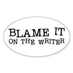 Blame it on the Writer! Oval Sticker