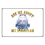 Ask Me About My Railroad Banner