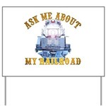Ask Me About My Railroad Yard Sign