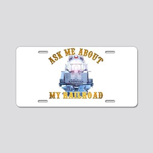 Ask Me About My Railroad Aluminum License Plate