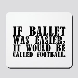 """""""If Ballet Was"""" Mousepad"""
