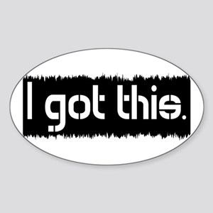 I Got This Sticker (Oval)