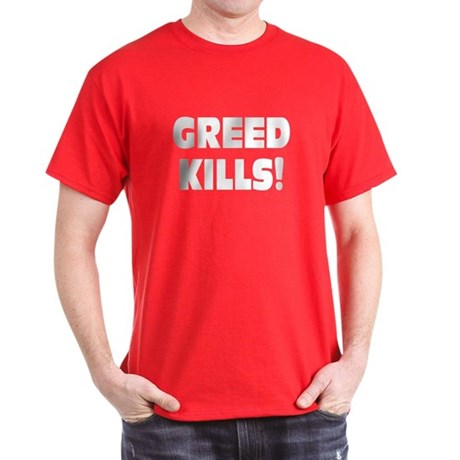 Greed Kills: Dark T-Shirt