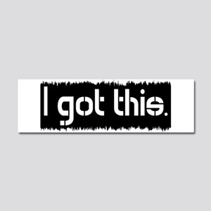 I Got This Car Magnet 10 x 3