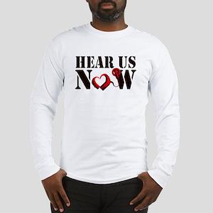 Hear Us Now Long Sleeve T-Shirt