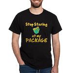 Stop Staring Dark T-Shirt