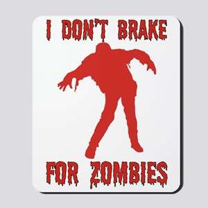 Brake for Zombies Mousepad