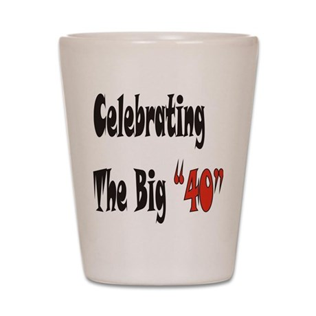 The Big 40 Shot Glass