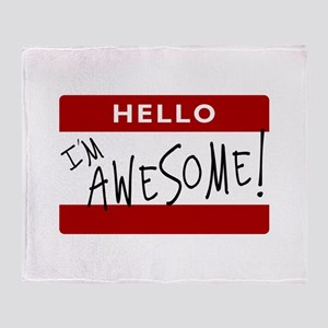 Hello - I'm Awesome! Throw Blanket