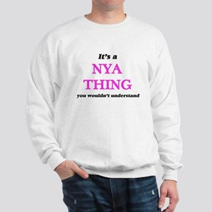 It's a Nya thing, you wouldn't Sweatshirt