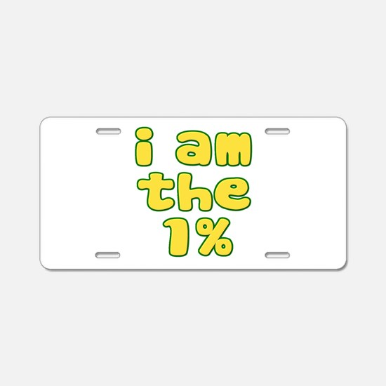 I Am the 1% Aluminum License Plate