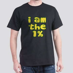I Am the 1% Dark T-Shirt