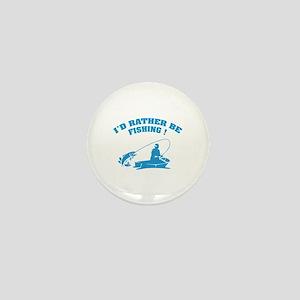I'd rather be fishing ! Mini Button