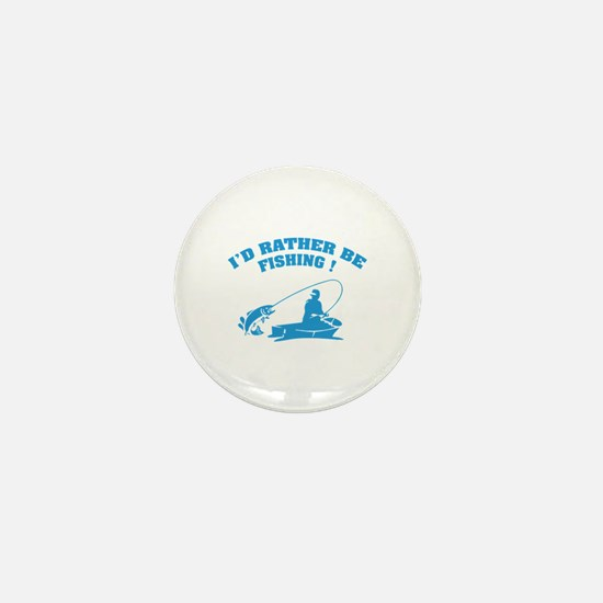 I'd rather be fishing ! Mini Button