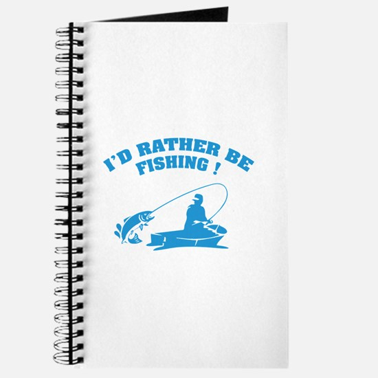 I'd rather be fishing ! Journal