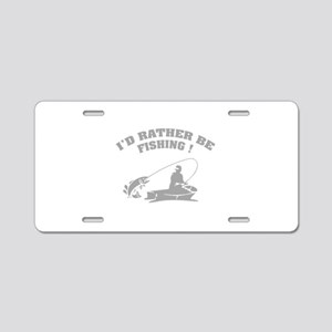 I'd rather be fishing ! Aluminum License Plate