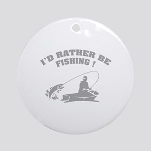 I'd rather be fishing ! Ornament (Round)
