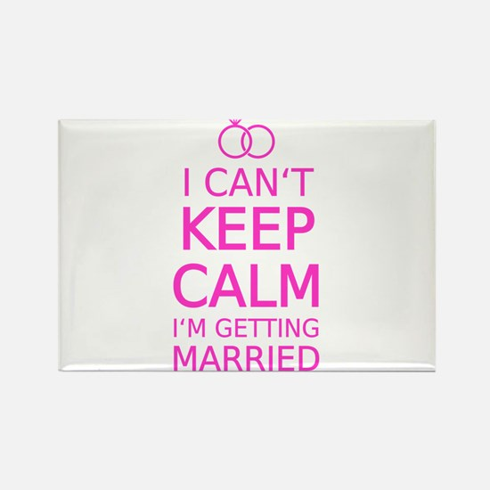 I cant keep calm, Im getting married s Magnets