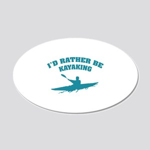 I'd rather be kayaking 22x14 Oval Wall Peel