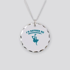 I'd rather be breakdancing ! Necklace Circle Charm