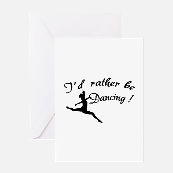 I'd rather be dancing ! Greeting Card
