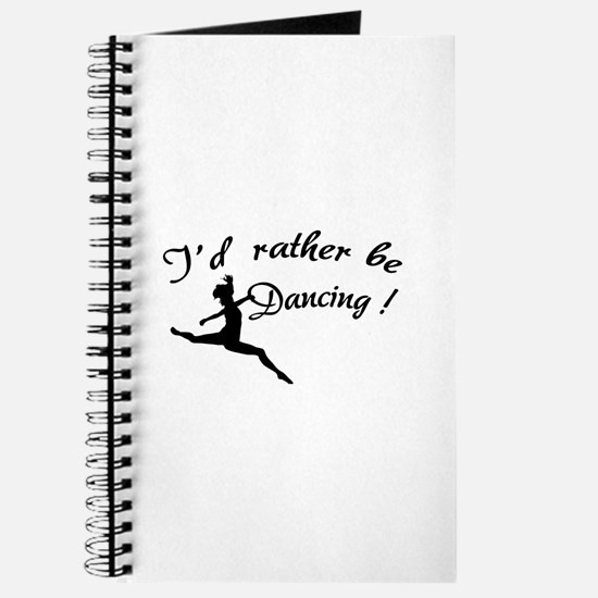 I'd rather be dancing ! Journal