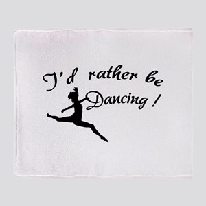 I'd rather be dancing ! Throw Blanket