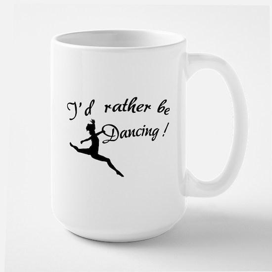I'd rather be dancing ! Large Mug