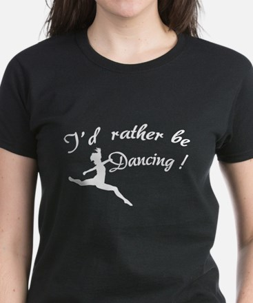 I'd rather be dancing ! Women's Dark T-Shirt