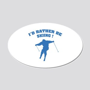 I'd rather be skiing ! 22x14 Oval Wall Peel