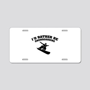 I'd rather be snowboarding Aluminum License Plate